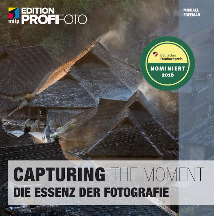 Capturing the moment - Die Essenz der Fotografie - Michael Freeman