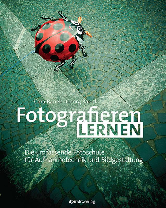 Cover des Buches Fotografieren lernen von Cora und Georg Banek
