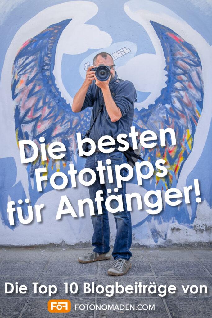 Fototipps für Anfänger - Fotografieren Lernen - Fotografietipps von den Fotonomaden