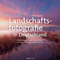 Foto Reiseführer Landschaftsfotografie in Deutschland